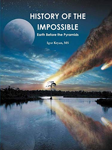 9780578034119: History of the Impossible: Earth Before the Pyramids.