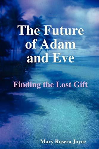 The Future of Adam and Eve: Joyce, Mary Rosera