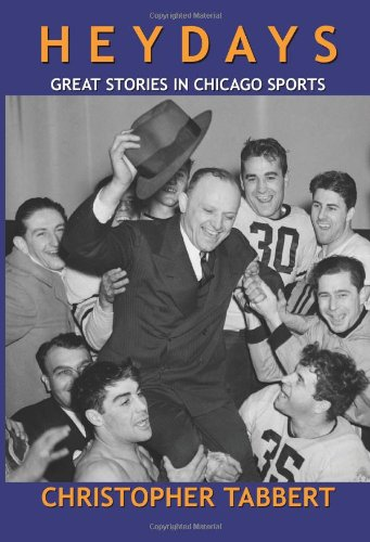 9780578034782: Heydays: Great Stories in Chicago Sports