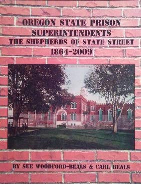9780578035642: Oregon State Prison Superintendents The Shepherds of State Street 1864-2009