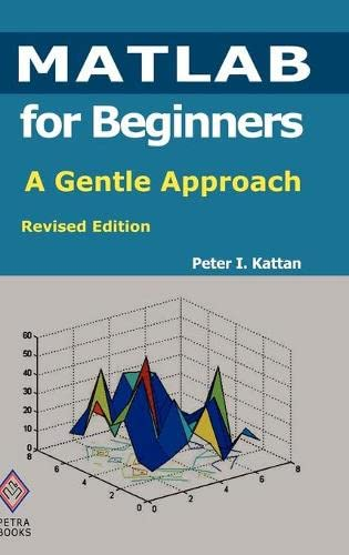 9780578036427: MATLAB for Beginners: A Gentle Approach