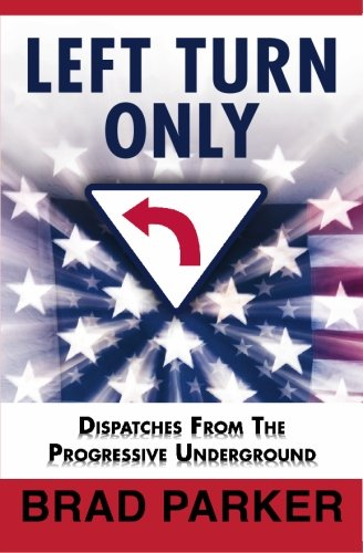 9780578038469: Left Turn Only: Dispatches From the Progressive Underground