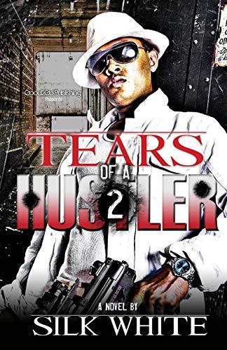 Tears Of A Hustler 2: Silk White