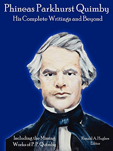 9780578040929: Phineas Parkhurst Quimby: His Complete Writings and Beyond