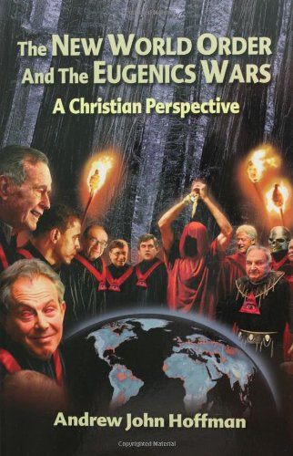 9780578041629: The New World Order and the Eugenics Wars: A Christian Perspective