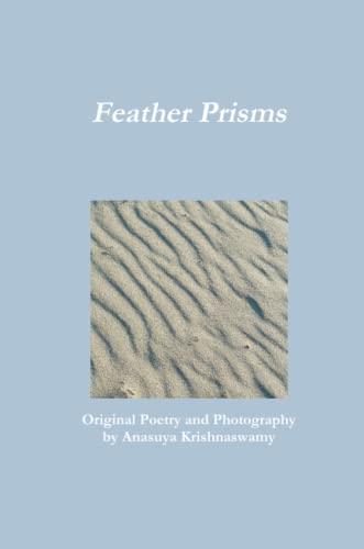 Feather Prisms (Paperback): Anasuya Krishnaswamy