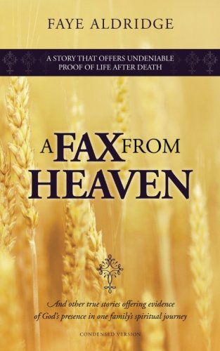 9780578043135: A FAX from HEAVEN: And other true stories offering evidence of God's presence in one family's spiritual journey