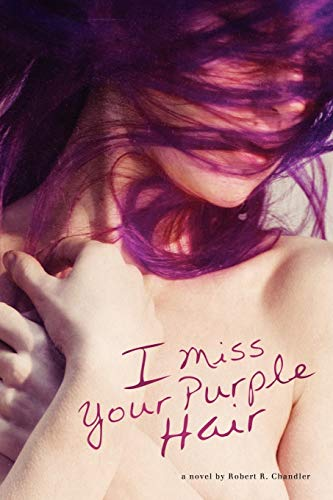 9780578044057: I Miss Your Purple Hair