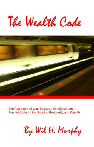 9780578044828: The Wealth Code: The Alignment of Your Spiritual, Emotional, and Financial Life on the Road to Prosperity and Wealth