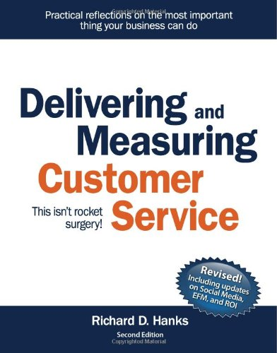 9780578046044: Delivering and Measuring Customer Service This isn't rocket Surgery!