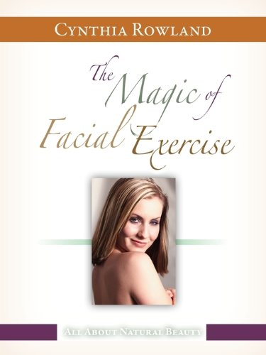 9780578046693: The Magic of Facial Exercise