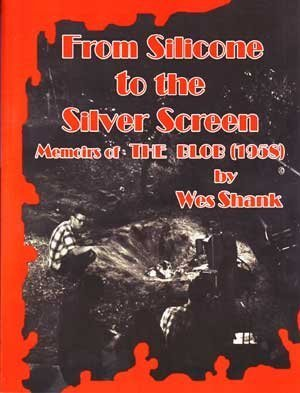 9780578047287: From Silicone to the Silver Screen: Memoirs of the Blob (1958)