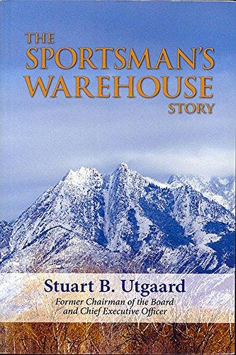 The Sportsman's Warehouse Story: Utgaard, Stuart B.