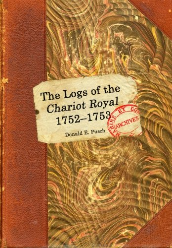 9780578047553: The Logs of the Chariot Royal, 1752-1753: A Detailed Account of the Chariot Royal's Louisiana Campaign as Recorded in the Ship's Logs