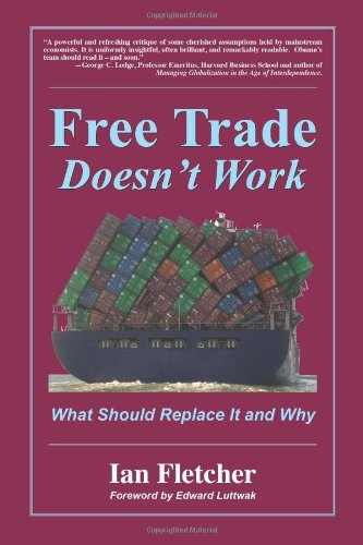 9780578048208: Free Trade Doesn't Work: What Should Replace it and Why