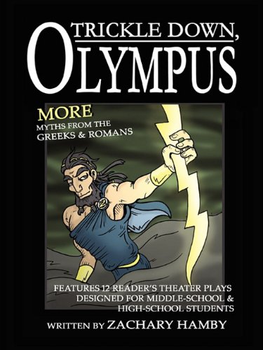 9780578049038: Trickle Down, Olympus: More Greek and Roman Myths (12 New Reader's Theater Plays Teaching Greek and Roman Mythology to Middle School and High School Students)