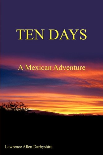 9780578050027: TEN DAYS: A Mexican Adventure