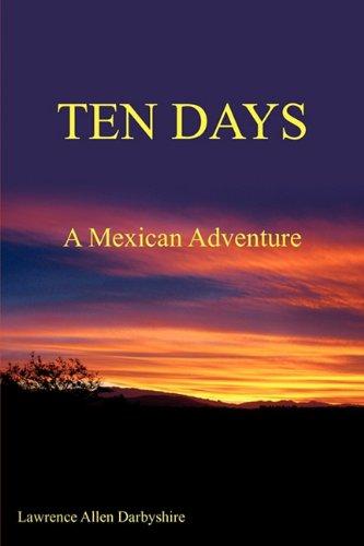 9780578050027: TEN DAYS: A Mexican Adventure