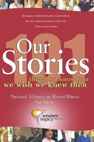 Our Stories - 101 Things We Know Now We Wish We Knew Then: National Alliance on Mental Illness - ...