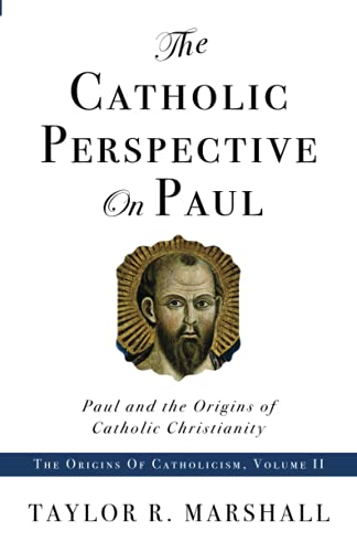 9780578050164: The Catholic Perspective on Paul: Paul and the Origins of Catholic Christianity