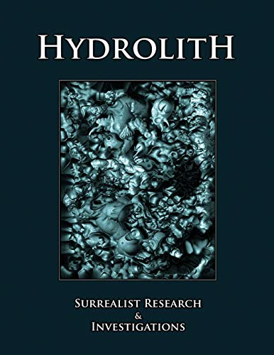 9780578050393: Hydrolith: Surrealist Research & Investigations