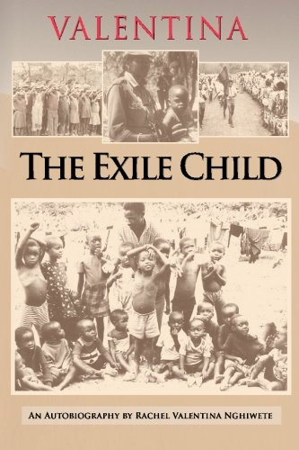 9780578050447: Valentina: The Exile Child: An autobiography by Rachel Valentina Nghiwete