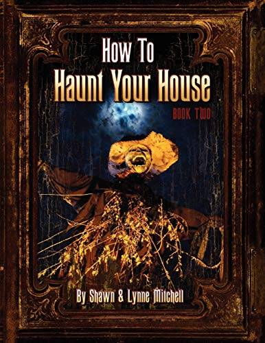 9780578050546: How to Haunt Your House, Book Two