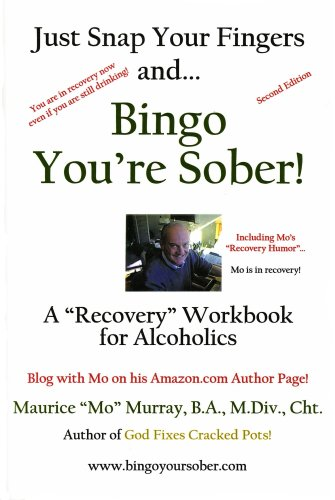 9780578051154: Just Snap Your Fingers and, Bingo You're Sober!