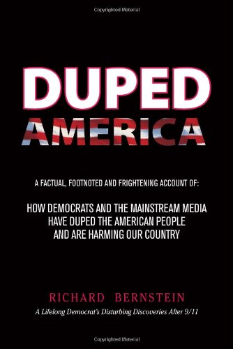 Duped America: How Democrats And The Mainstream Media Have Duped The American People And Are ...