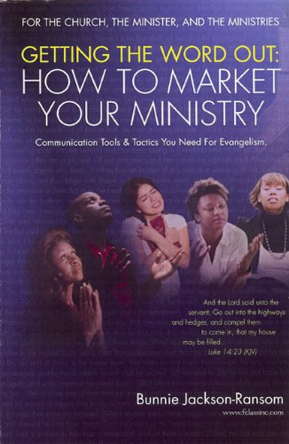 9780578052397: Getting the Word Out: How to Market Your Ministry: Communication Tools & Tactics You Need for Evangelism