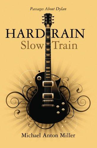 9780578052663: Hard Rain/Slow Train: Passages About Dylan