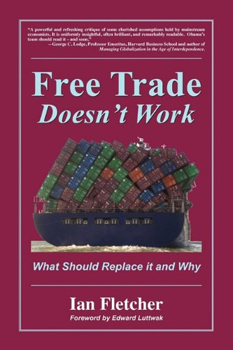 9780578053325: Free Trade Doesn't Work: What Should Replace it and Why