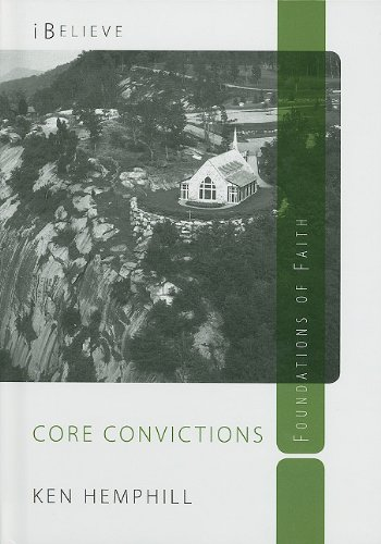 9780578053455: Core Convictions: Foundations of Faith