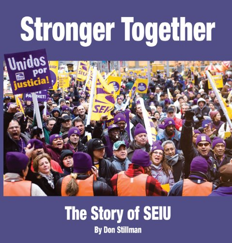 9780578054612: Stronger Together: The Story of SEIU