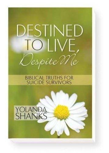 9780578054681: Destined to Live, Despite Me: Biblical Truths for Suicide Survivors
