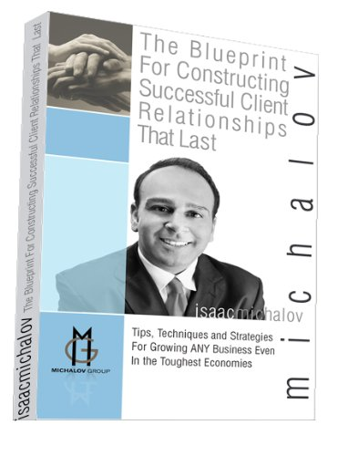 9780578058702: The Bluepring For Constructing Successful Client Relationships That Last