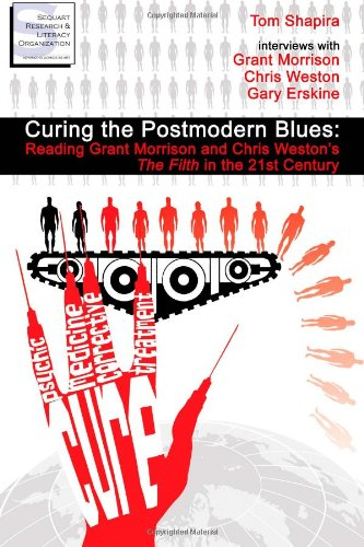 9780578060767: Curing the Postmodern Blues: Reading Grant Morrison and Chris Weston's The Filth in the 21st Century