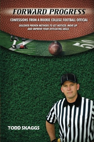 9780578061634: Forward Progress: Confessions from a Rookie College Football Official