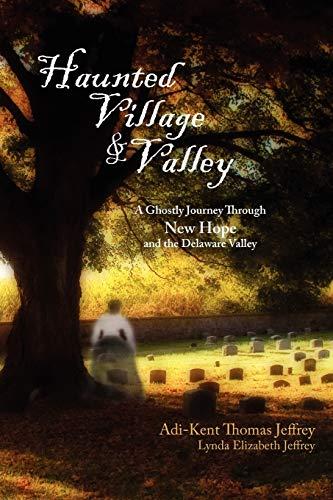 HAUNTED VILLAGE & VALLEY a Ghostly Journey: JEFFREY, ADI-KENT THOMAS