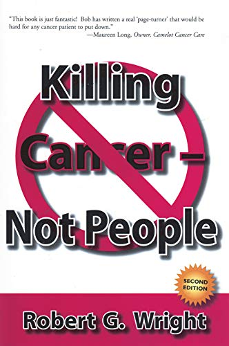9780578061849: Killing Cancer - Not People