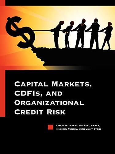 Capital Markets, CDFIs, and Organizational Credit Risk: Tansey, Charles; Swack, Michael; Tansey, ...