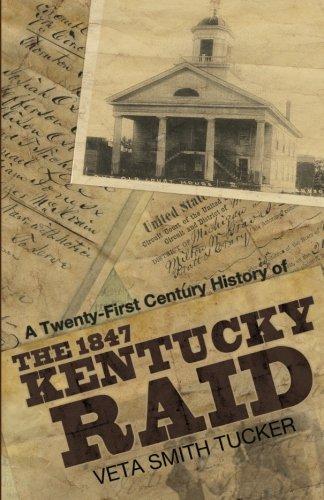 9780578062419: A Twenty-First Century History of the 1847 Kentucky Raid