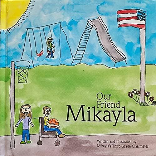 9780578063058: Our Friend Mikayla