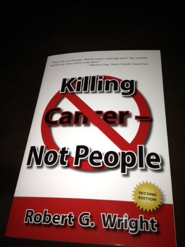 Killing Cancer - Not People: Robert G. Wright
