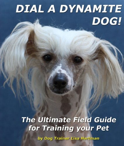 9780578063942: DIAL A DYNAMITE DOG