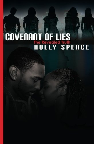Covenant of Lies the Revealed Truth: Spence, Holly