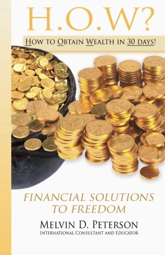 9780578065991: HOW? How to Obtain Wealth in 30 days!: Financial Solutions to Freedom