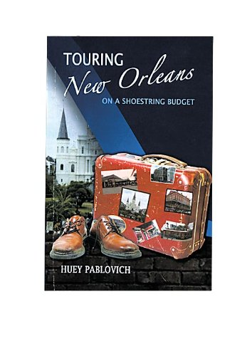 9780578067971: Touring New Orleans On A Shoestring Budget (No 1, No 1)