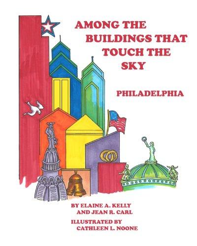 9780578068732: Among the Buildings That Touch the Sky- Philadelphia (Elaine Kelly, Kelcity Books)