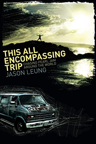 9780578068855: This All Encompassing Trip: Chasing Pearl Jam Around The World